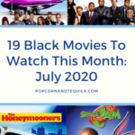 black movies to watch right now July 2020